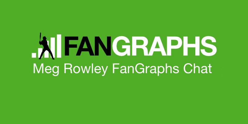 Meg Rowley FanGraphs Chat – 5/5/2021