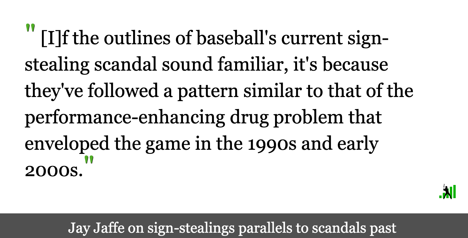 Mlb S Current Sign Stealing Saga Carries Echos Of The Game S Ped Problems Fangraphs Baseball